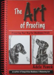 The Art of Proofing: Preparing Your Dog For Obedience Trials
